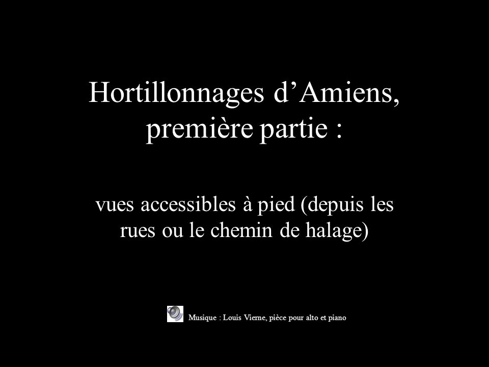 Hortillonnages d'Amiens, première partie :