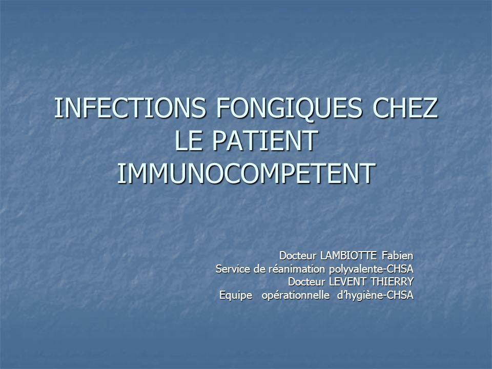 INFECTIONS FONGIQUES CHEZ LE PATIENT IMMUNOCOMPETENT