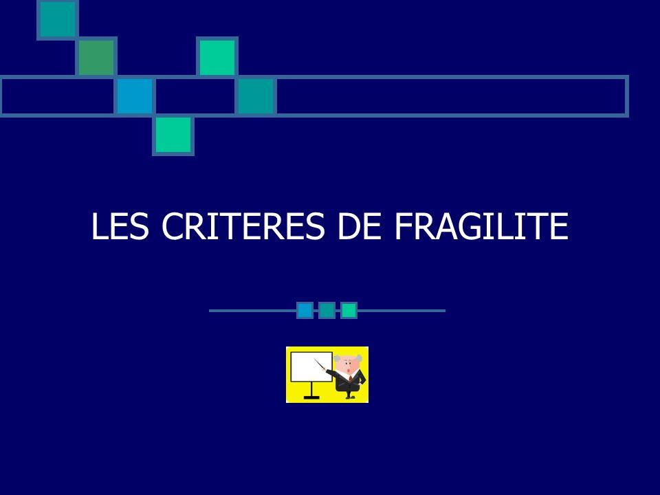 LES CRITERES DE FRAGILITE