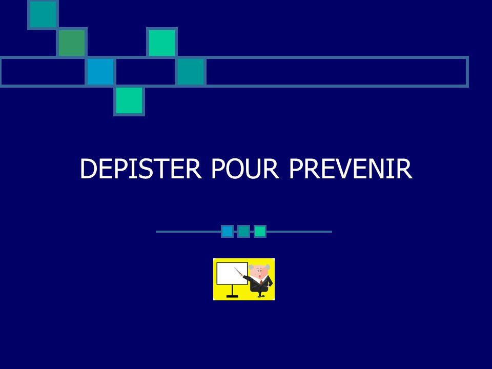 DEPISTER POUR PREVENIR
