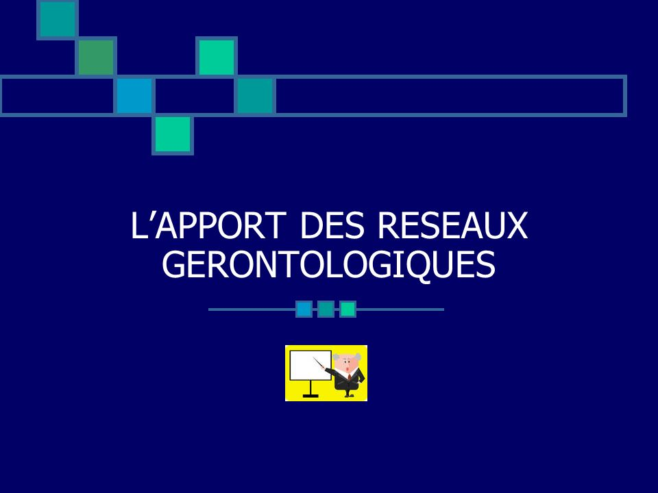 L'APPORT DES RESEAUX GERONTOLOGIQUES