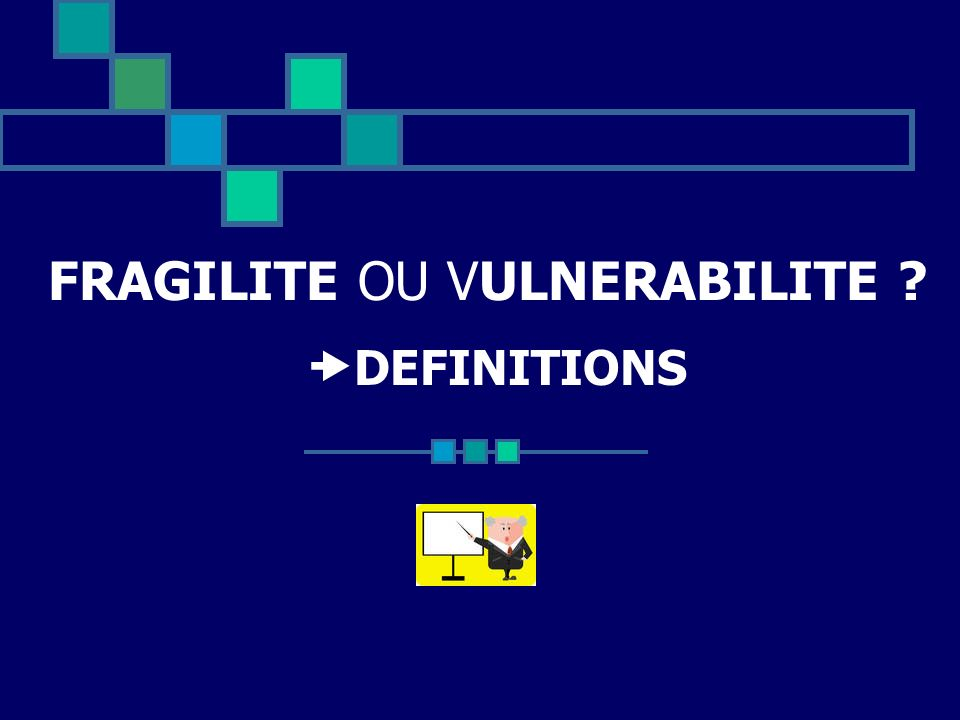 FRAGILITE OU VULNERABILITE DEFINITIONS