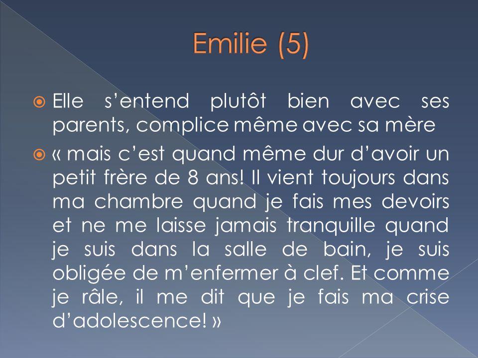 Emilie (5) Elle s'entend plutôt bien avec ses parents, complice même avec sa mère.
