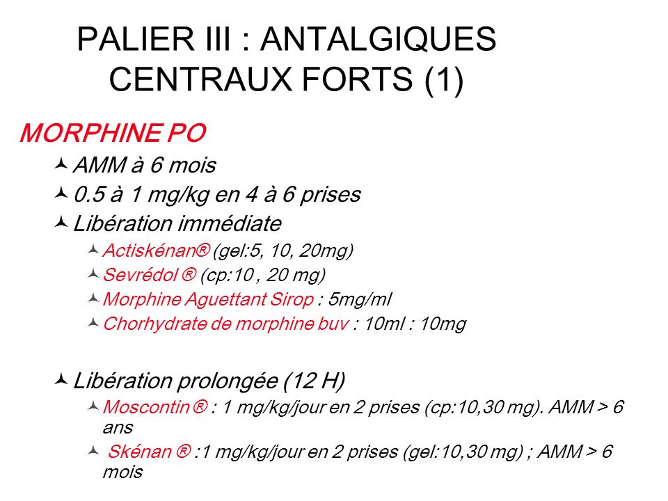 PALIER III : ANTALGIQUES CENTRAUX FORTS (1)