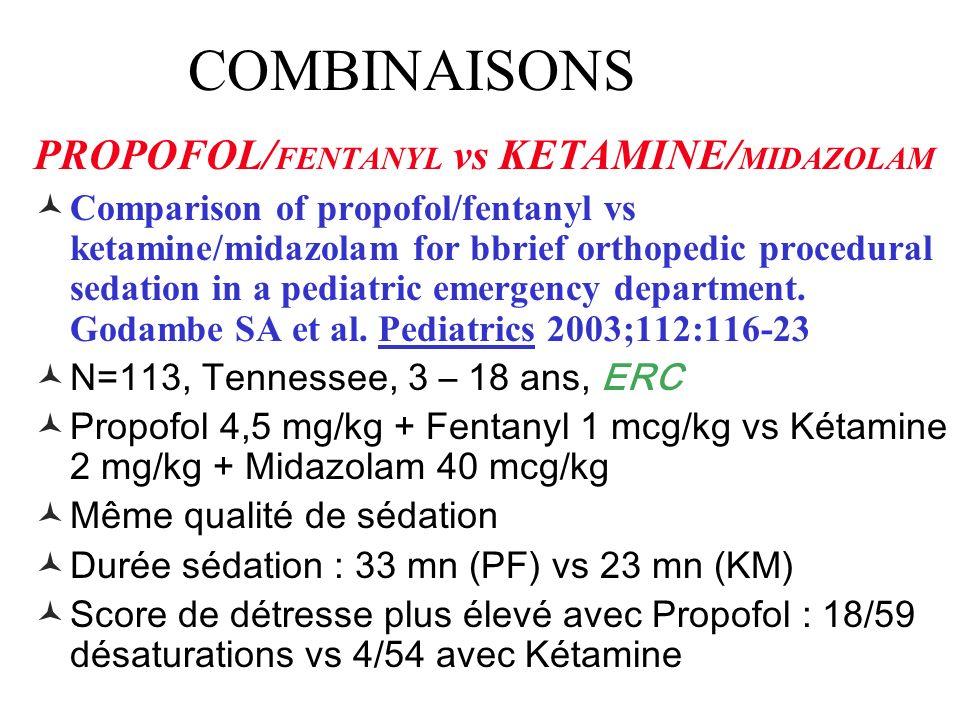 COMBINAISONS PROPOFOL/FENTANYL vs KETAMINE/MIDAZOLAM