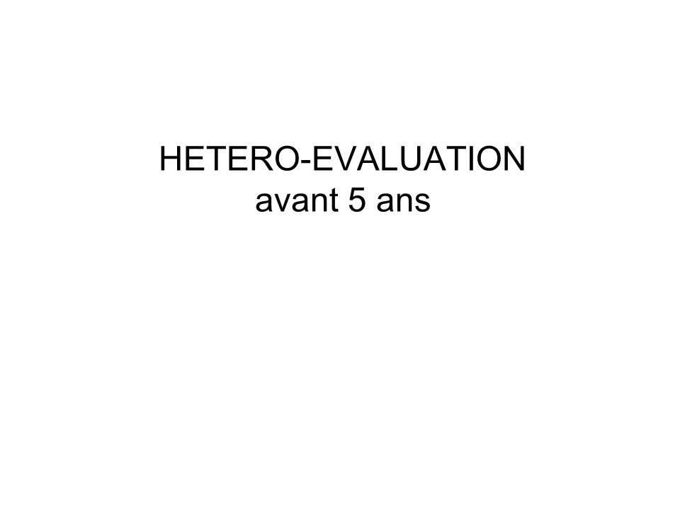 HETERO-EVALUATION avant 5 ans
