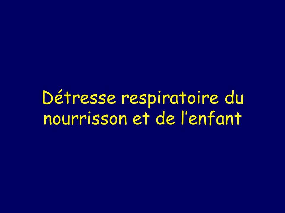 Détresse respiratoire du nourrisson et de l'enfant