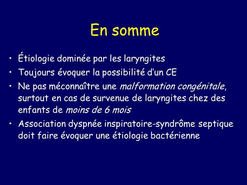 En somme Étiologie dominée par les laryngites