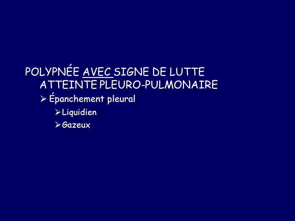 POLYPNÉE AVEC SIGNE DE LUTTE ATTEINTE PLEURO-PULMONAIRE