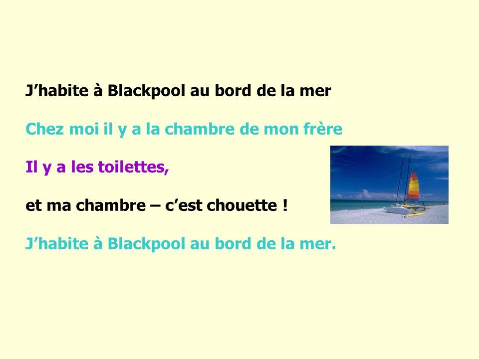 J'habite à Blackpool au bord de la mer