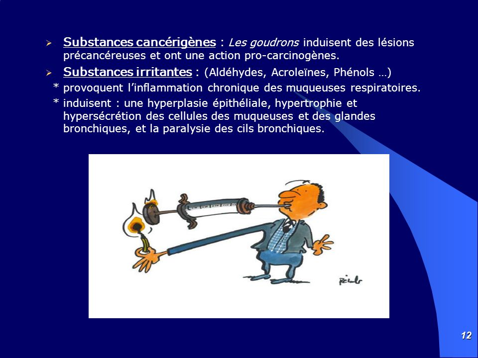 Substances irritantes : (Aldéhydes, Acroleïnes, Phénols …)