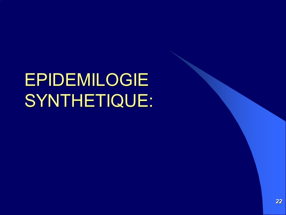 EPIDEMILOGIE SYNTHETIQUE: