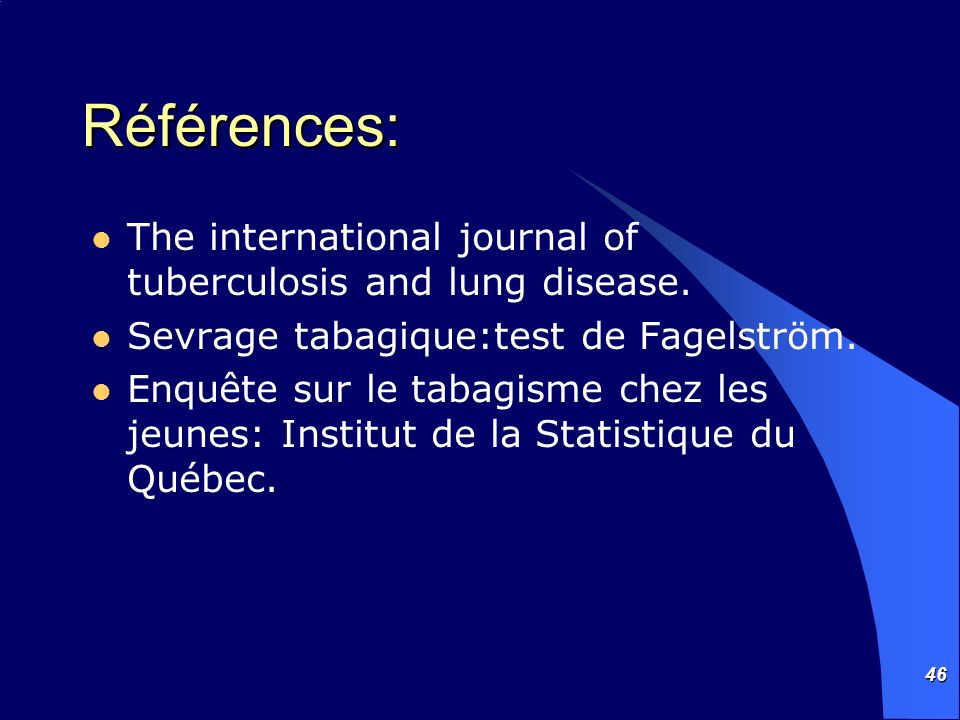 Références: The international journal of tuberculosis and lung disease. Sevrage tabagique:test de Fagelström.