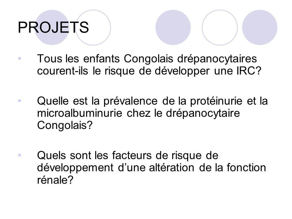 PROJETS Tous les enfants Congolais drépanocytaires courent-ils le risque de développer une IRC