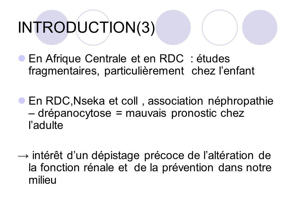 INTRODUCTION(3) En Afrique Centrale et en RDC : études fragmentaires, particulièrement chez l'enfant.