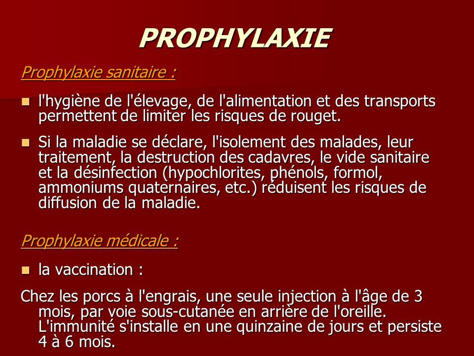 PROPHYLAXIE Prophylaxie sanitaire :