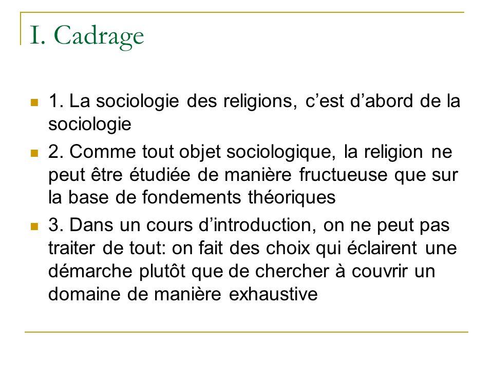 I. Cadrage 1. La sociologie des religions, c'est d'abord de la sociologie.