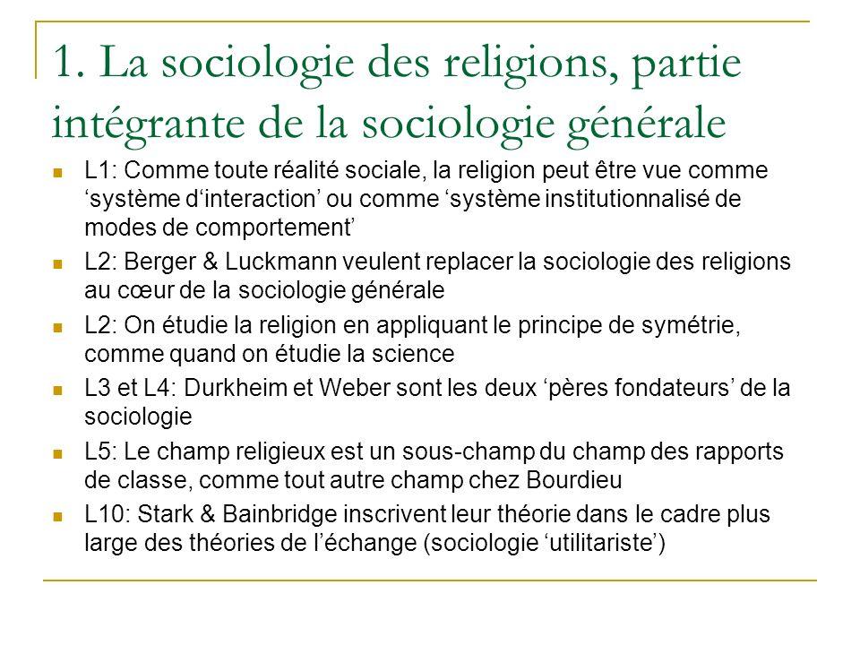 1. La sociologie des religions, partie intégrante de la sociologie générale