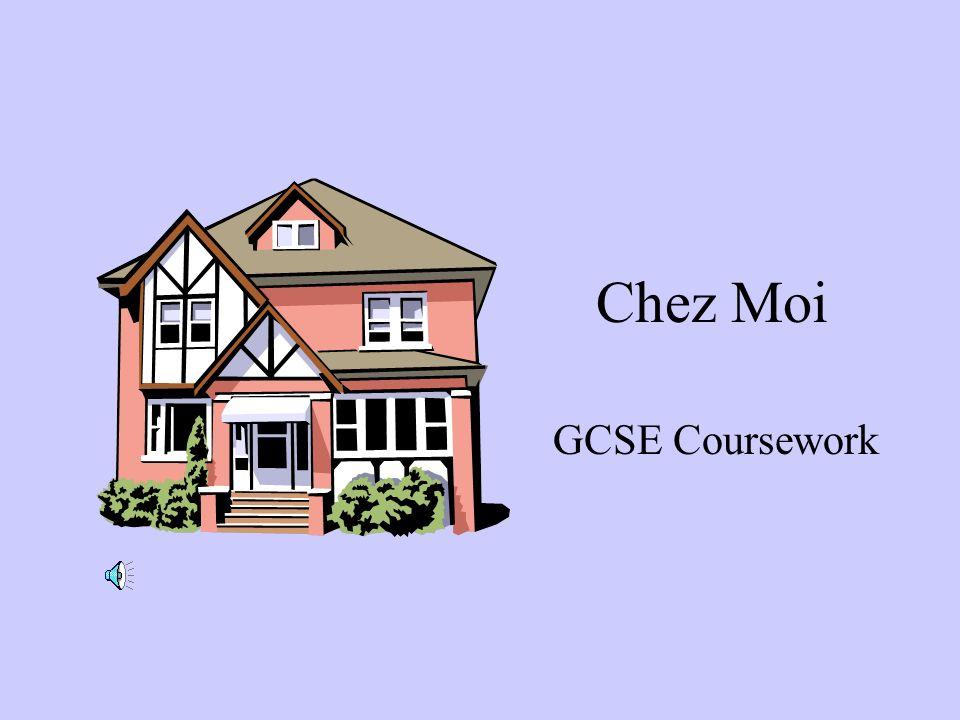 Chez Moi GCSE Coursework