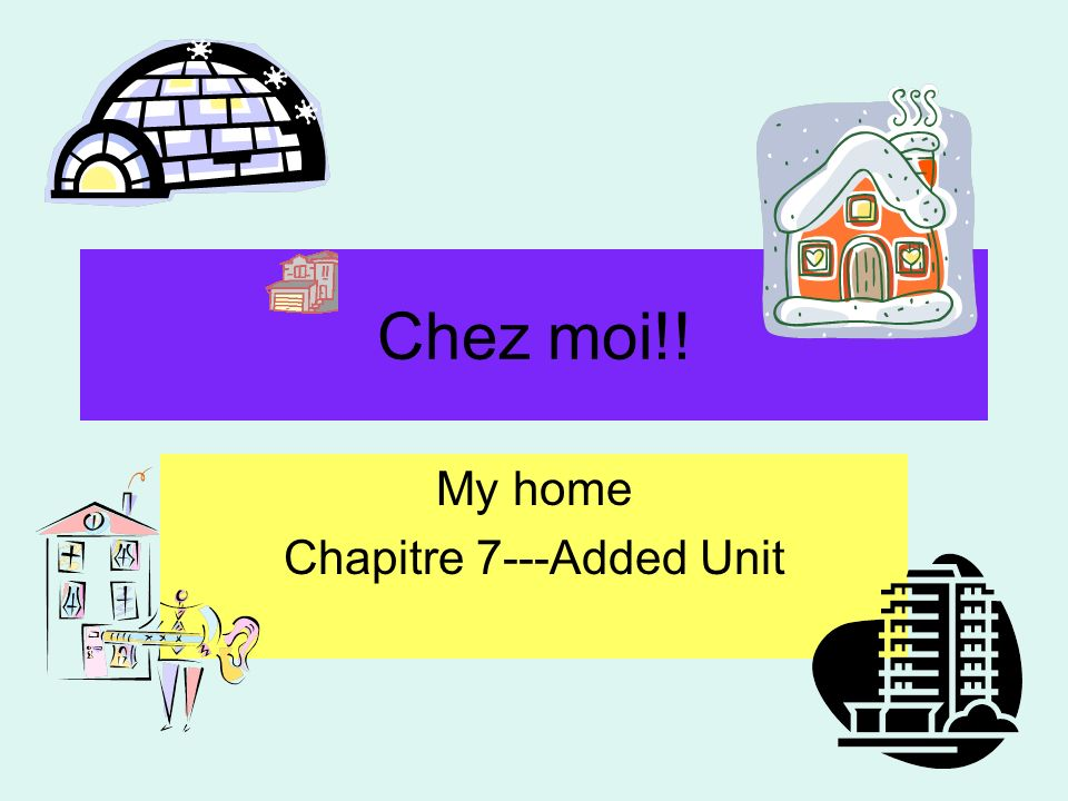 My home Chapitre 7---Added Unit