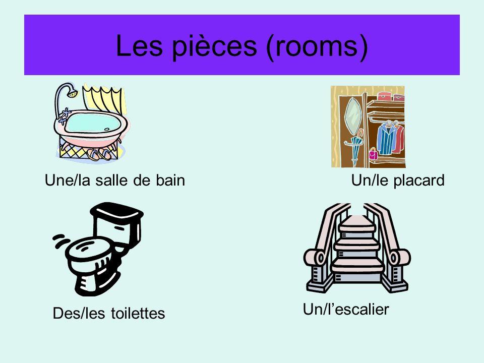 Les pièces (rooms) Une/la salle de bain Un/le placard Un/l'escalier
