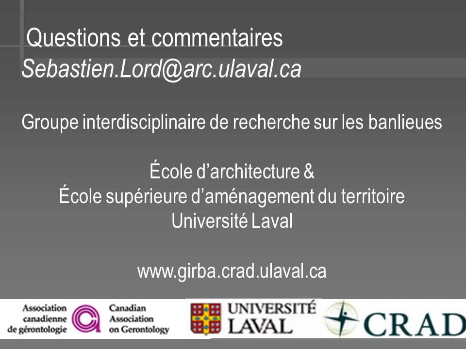 Questions et commentaires Sebastien.Lord@arc.ulaval.ca
