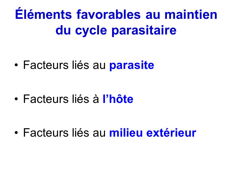 Éléments favorables au maintien du cycle parasitaire