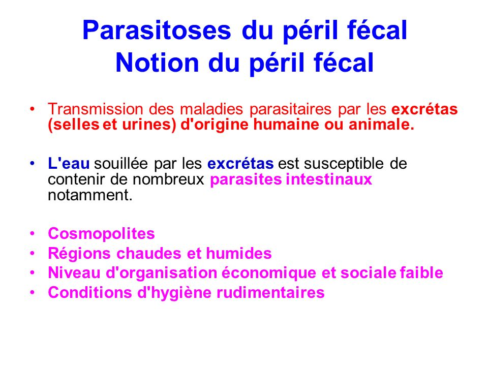 Parasitoses du péril fécal Notion du péril fécal