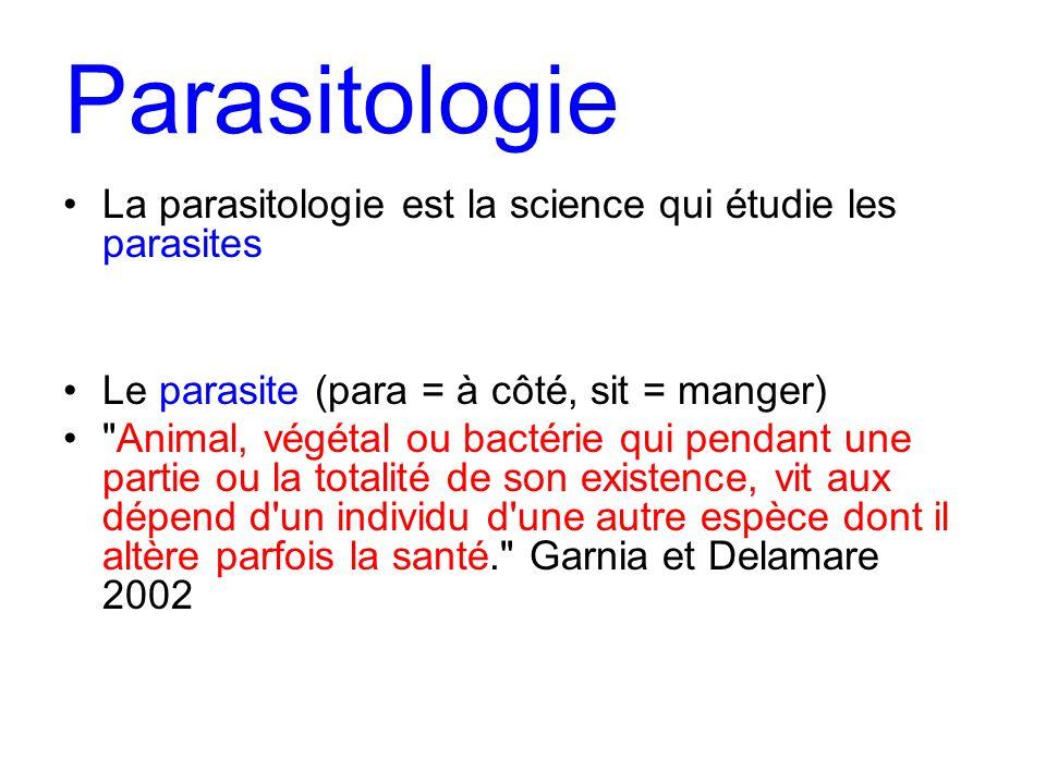 Parasitologie La parasitologie est la science qui étudie les parasites
