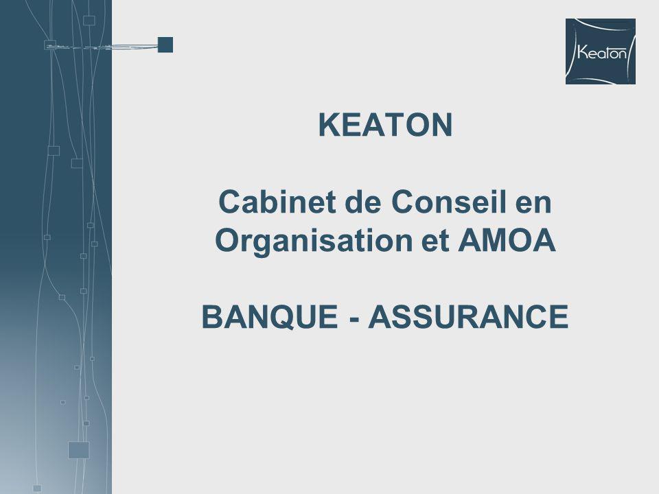 KEATON Cabinet de Conseil en Organisation et AMOA BANQUE - ASSURANCE