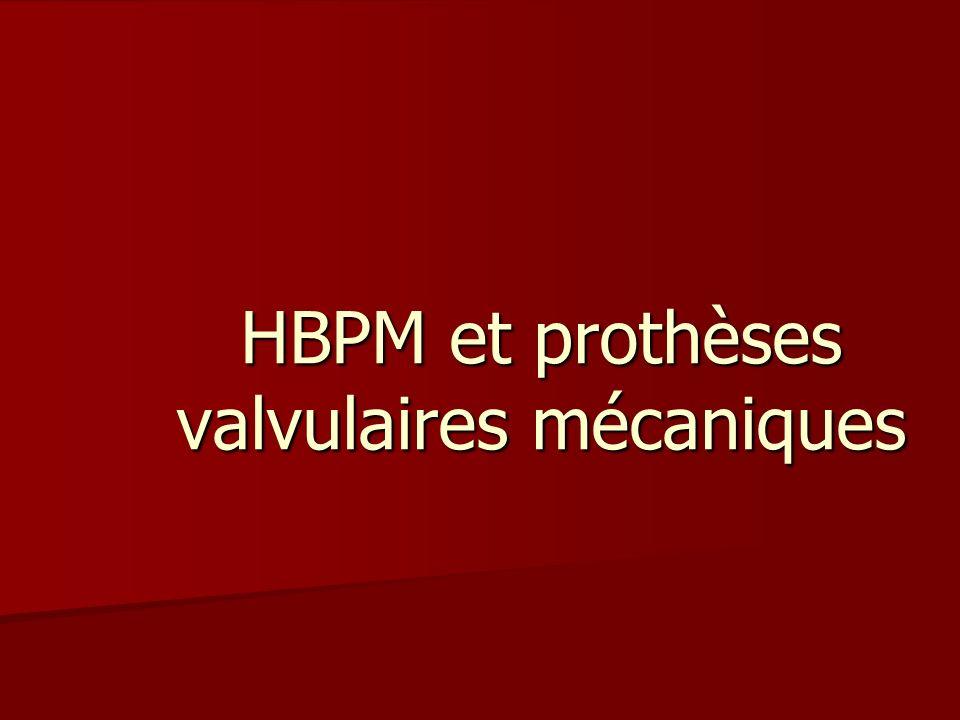 HBPM et prothèses valvulaires mécaniques