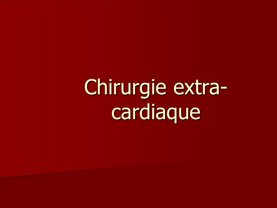 Chirurgie extra-cardiaque