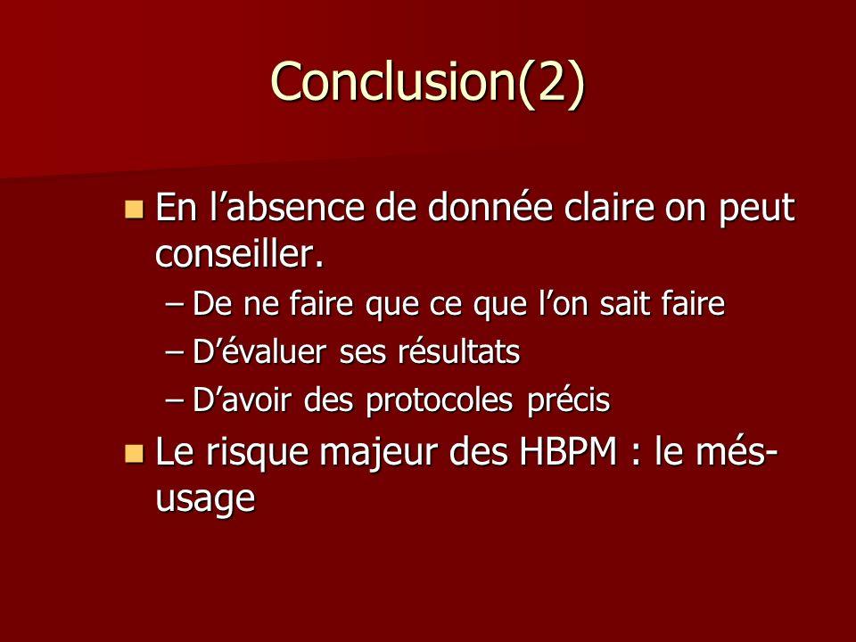 Conclusion(2) En l'absence de donnée claire on peut conseiller.