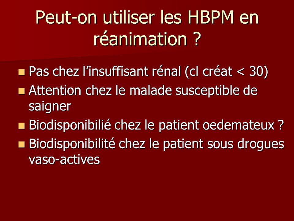 Peut-on utiliser les HBPM en réanimation