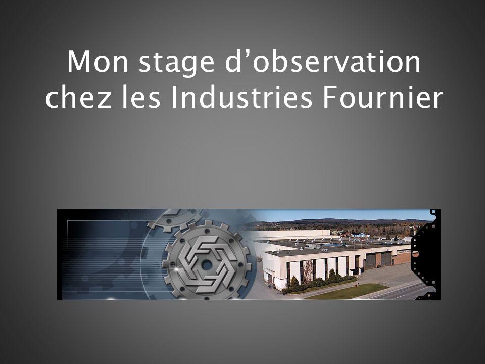Mon stage d'observation chez les Industries Fournier
