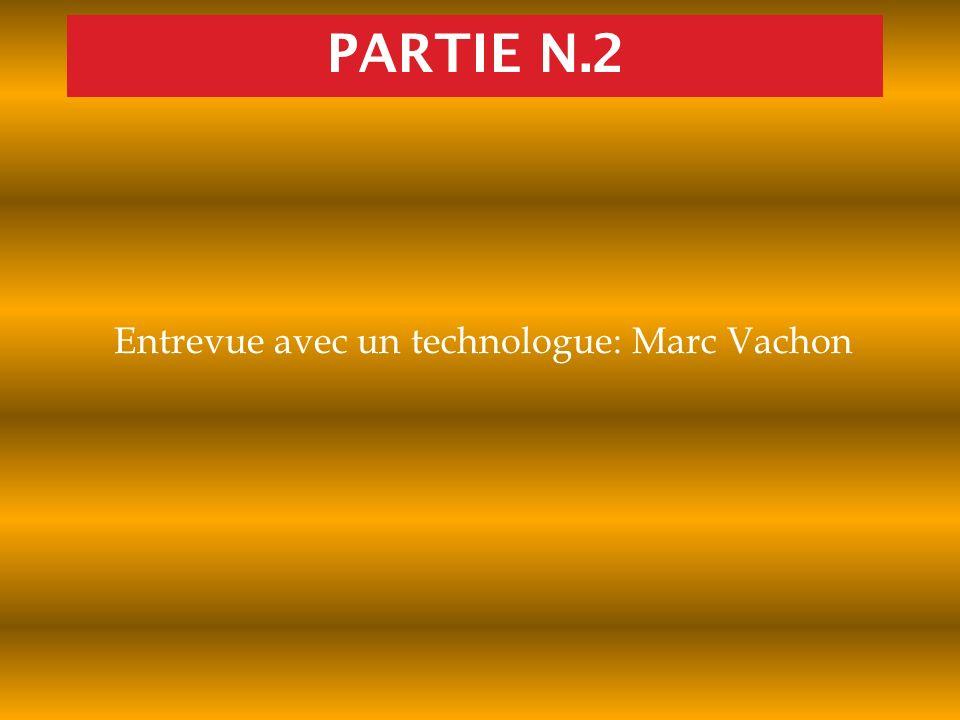 Entrevue avec un technologue: Marc Vachon