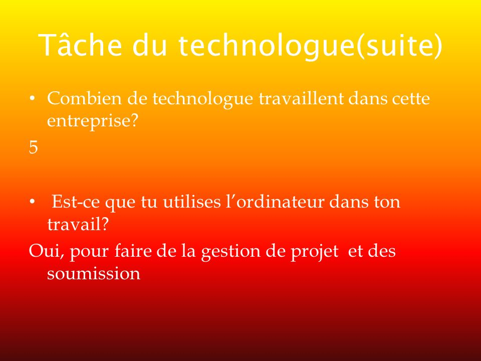 Tâche du technologue(suite)