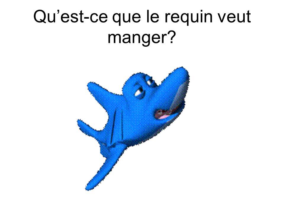 Qu'est-ce que le requin veut manger