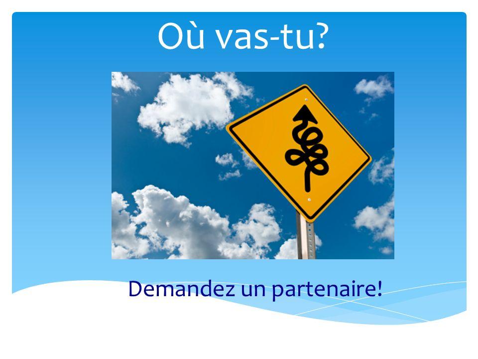 Demandez un partenaire!