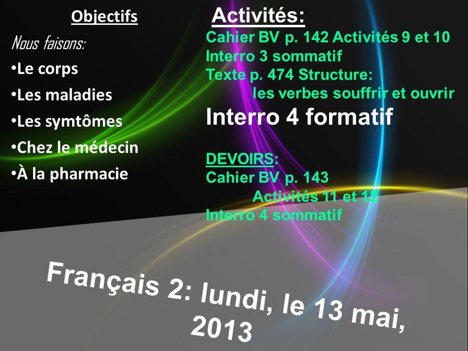 Français 2: lundi, le 13 mai, 2013 Interro 4 formatif Activités: