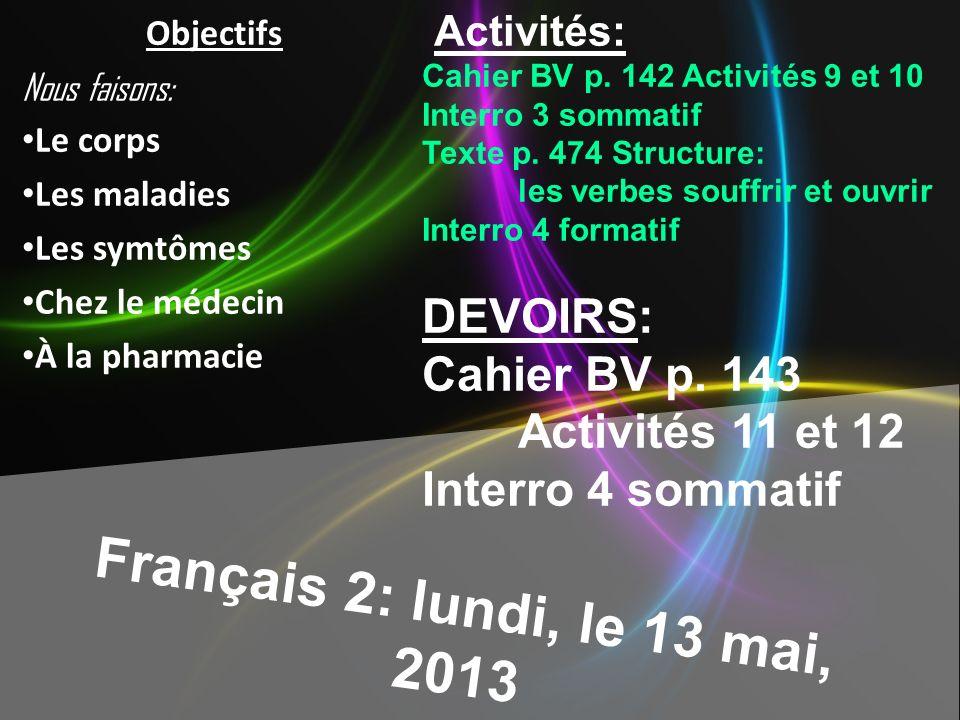 Français 2: lundi, le 13 mai, 2013 DEVOIRS:
