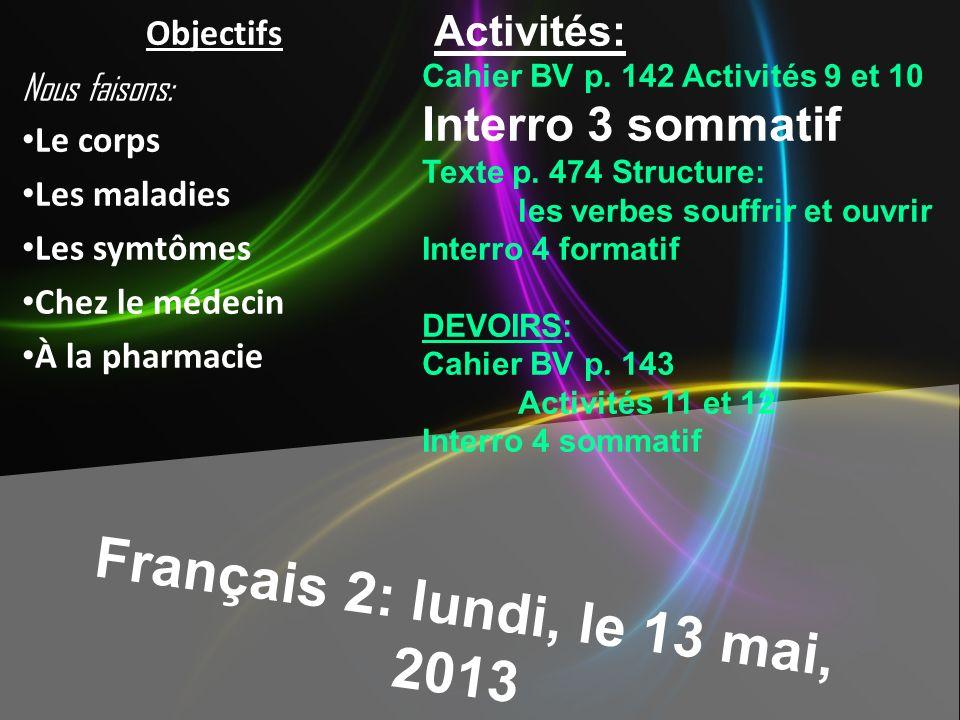 Français 2: lundi, le 13 mai, 2013 Interro 3 sommatif Activités:
