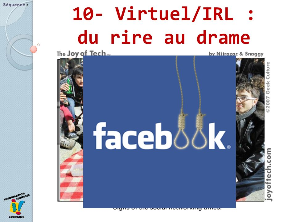 10- Virtuel/IRL : du rire au drame