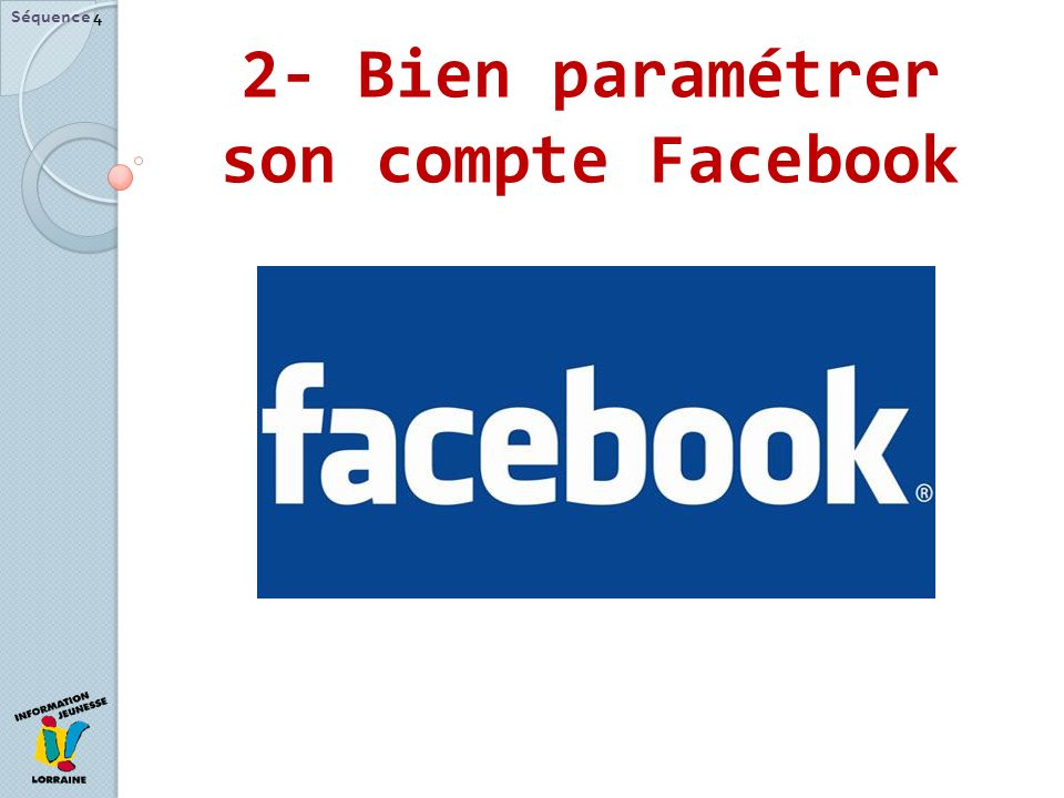 2- Bien paramétrer son compte Facebook
