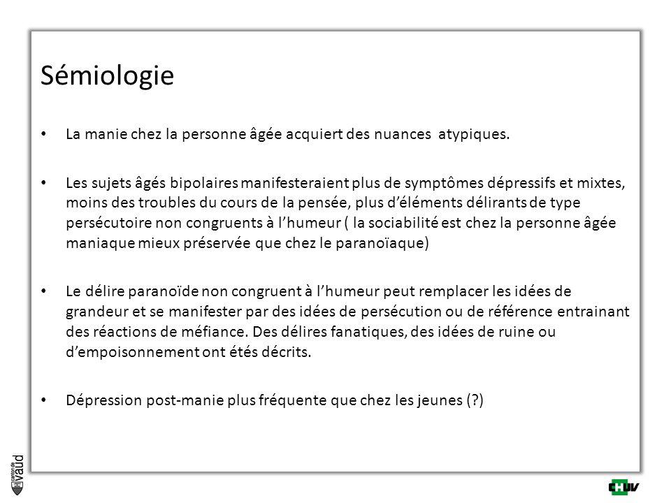 Sémiologie La manie chez la personne âgée acquiert des nuances atypiques.
