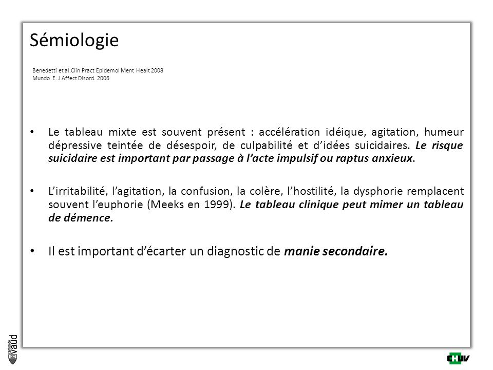 Sémiologie Benedetti et al.Clin Pract Epidemol Ment Healt 2008 Mundo E. J Affect Disord. 2006