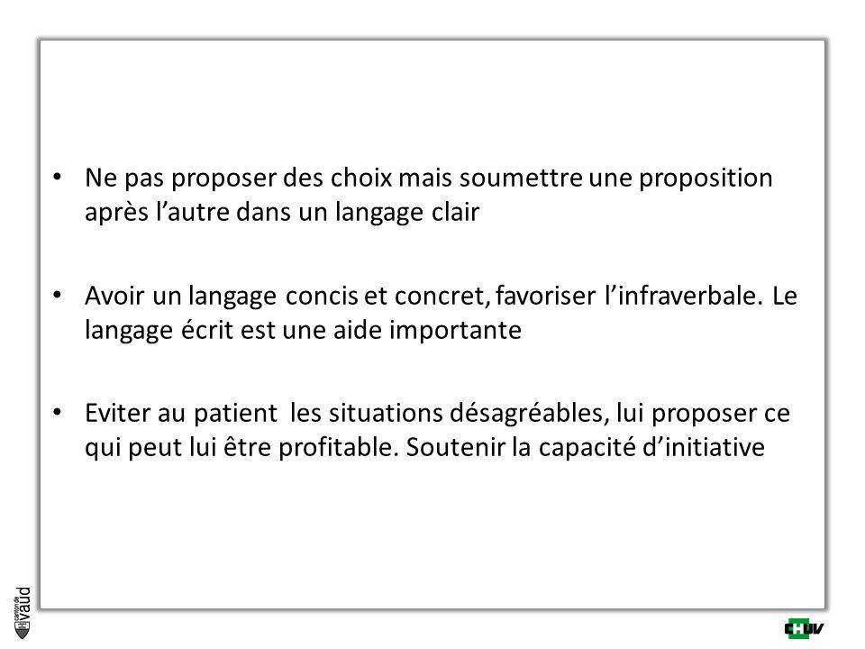 Ne pas proposer des choix mais soumettre une proposition après l'autre dans un langage clair