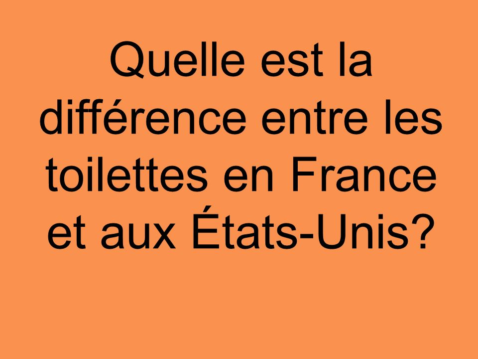 Quelle est la différence entre les toilettes en France et aux États-Unis