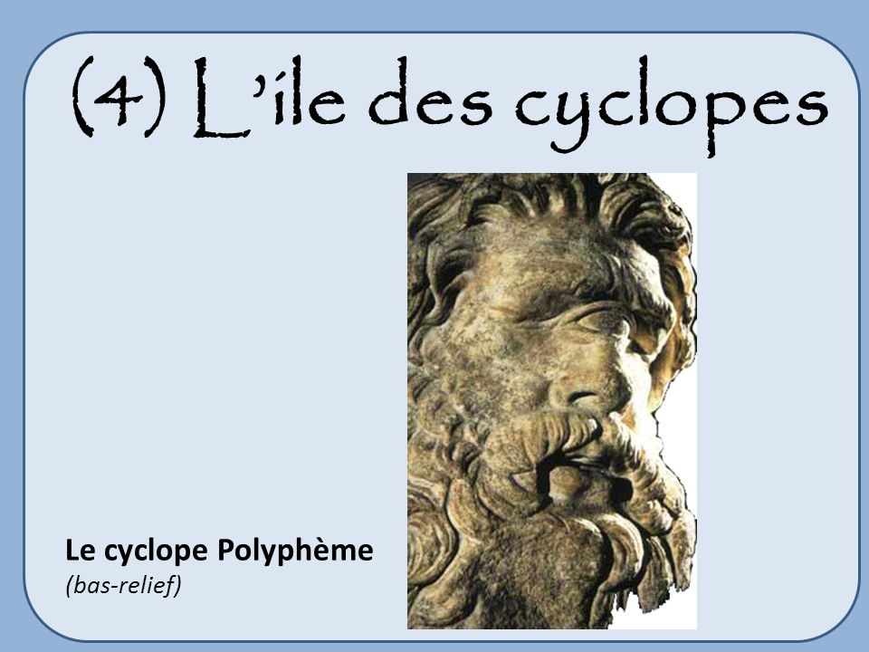 (4) L'ile des cyclopes Le cyclope Polyphème (bas-relief)