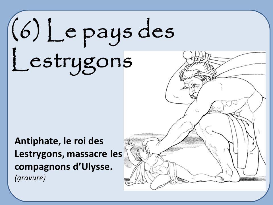 (6) Le pays des Lestrygons